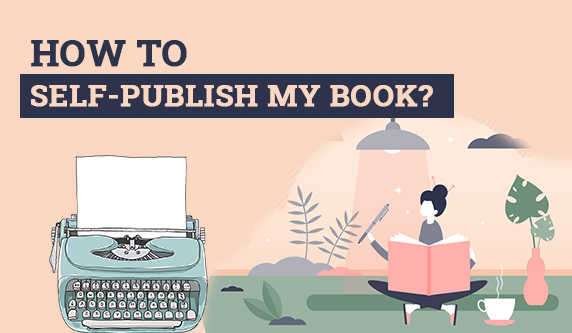 A step by step guide to Self-Publish your book.
