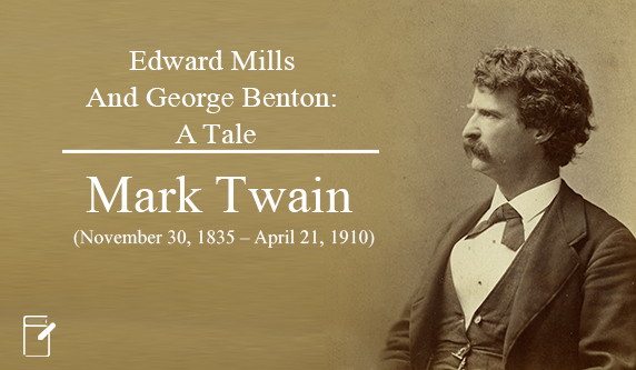 Edward Mills And George Benton: A Tale by Mark Twain